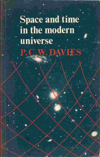 Space and Time in the Modern Universe By P. C. W. Davies
