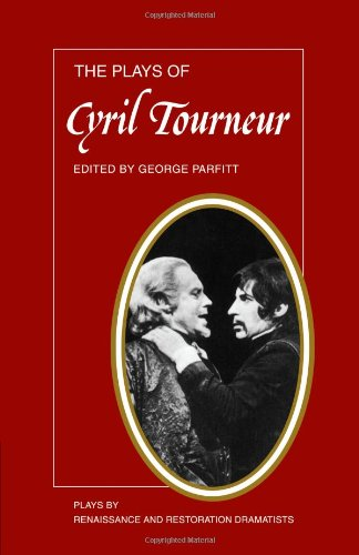 The Plays of Cyril Tourneur By Edited by George Parfitt