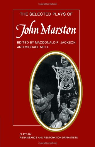 The Selected Plays of John Marston By Edited by Macdonald Pearman Jackson