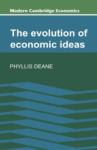 The Evolution of Economic Ideas By Phyllis Deane (University of Cambridge)