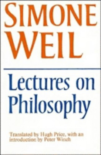 Lectures on Philosophy by Simone Weil