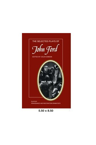 The Selected Plays of John Ford By John Ford