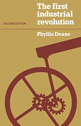 The First Industrial Revolution by P. M. Deane