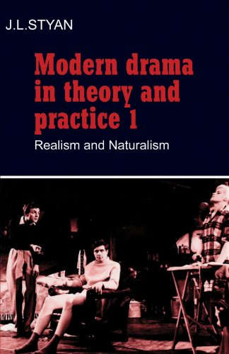 Modern Drama in Theory and Practice 1: Realism and Naturalism By J. L. Styan (Northwestern University, Illinois)