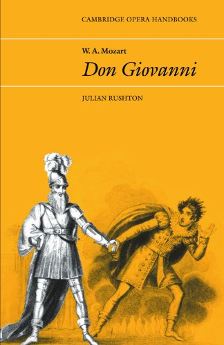 W. A. Mozart: Don Giovanni By Julian Rushton (University of Leeds)