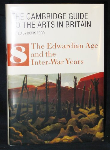 The Cambridge Guide to the Arts in Britain 9 Volume Set By Edited by Boris Ford
