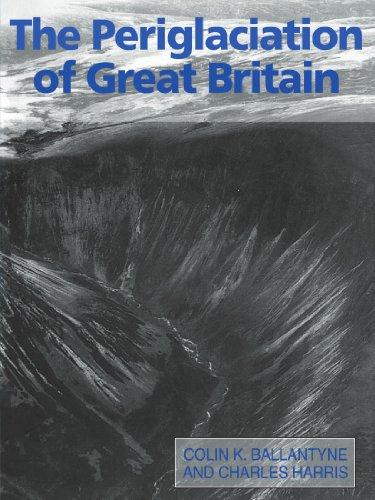 The Periglaciation of Great Britain By C. K. Ballantyne