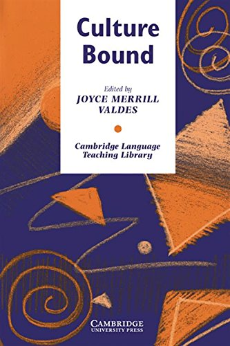 Culture Bound: Bridging the Cultural Gap in Language Teaching by Joyce Merrill Valdes