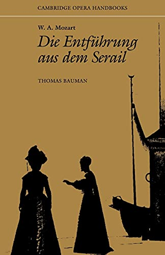 W. A. Mozart: Die Entfuhrung aus dem Serail By Thomas Bauman