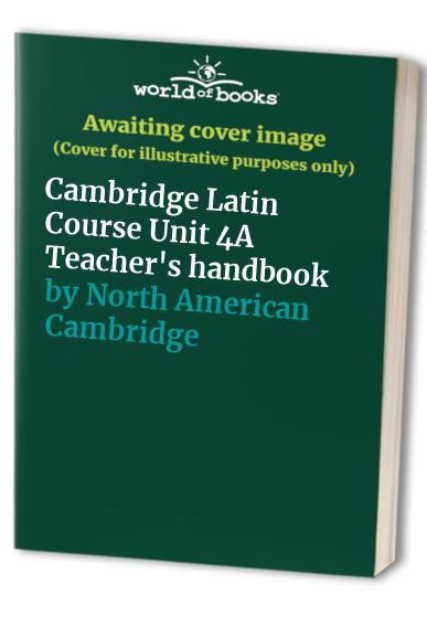 Cambridge Latin Course Unit 4A Teacher's handbook By Cambridge School Classics Project