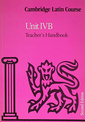 Cambridge Latin Course Unit 4B Teacher's handbook By Cambridge School Classics Project