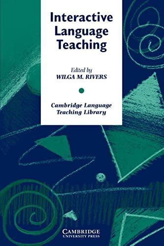 Interactive Language Teaching By Wilga M. Rivers