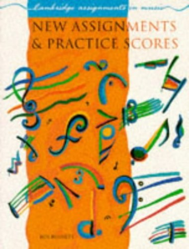 New Assignments and Practice Scores By Roy Bennett