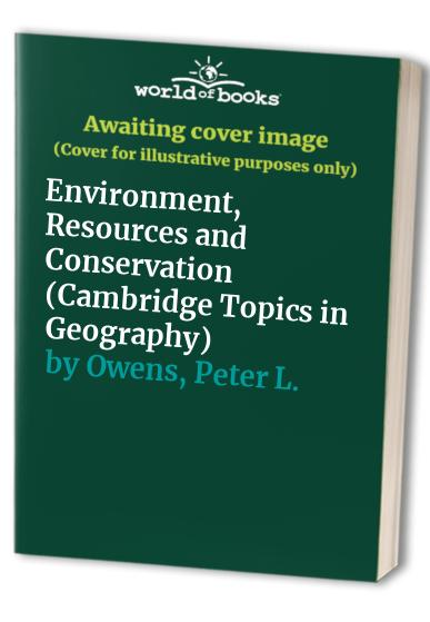 Environment, Resources and Conservation By Susan Owens