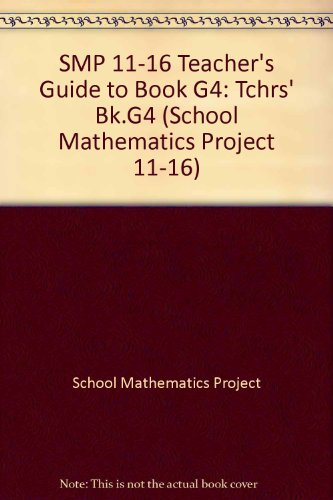 SMP 11-16 Teacher's Guide to Book G4 By School Mathematics Project