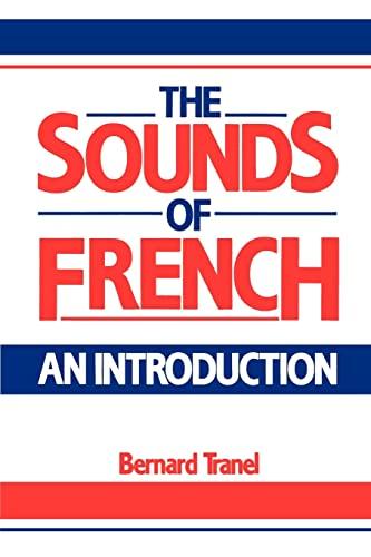 The Sounds of French By Bernard Tranel (University of California, Irvine)