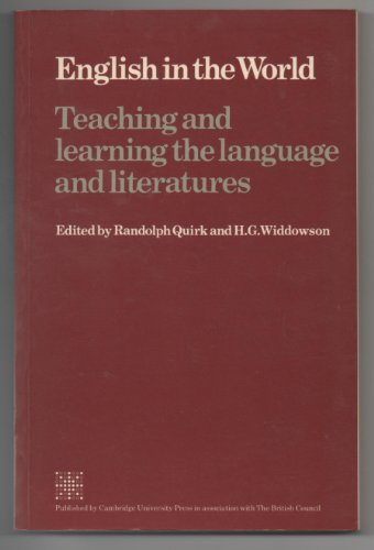 English in the World. Teaching and learning the language and literatures Edited by Randolph Quirk