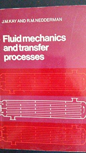 Fluid Mechanics and Transfer Processes By J. M. Kay