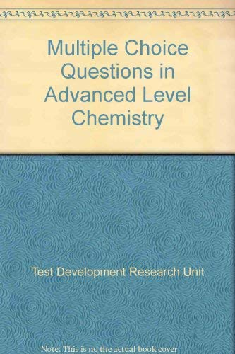 Multiple Choice Questions in Advanced Level Chemistry By Test Development & Research Unit