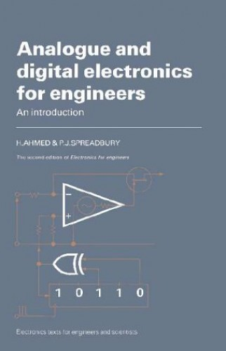 Analogue and Digital Electronics for Engineers By H. Ahmed