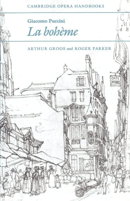 Giacomo Puccini: La Boheme By Arthur Groos (Cornell University, New York)