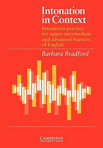 Intonation in Context Student's book: Intonation Practice for Upper-intermediate and Advanced Learners of English by Barbara Bradford