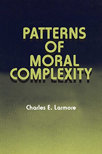 Patterns of Moral Complexity by Charles E. Larmore