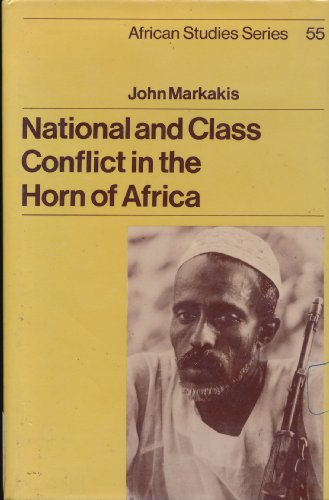 National and Class Conflict in the Horn of Africa By John Markakis