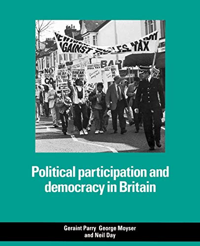 Political Participation and Democracy in Britain By Geraint Parry