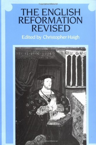 The English Reformation Revised By Edited by Christopher Haigh (Christ Church, Oxford)