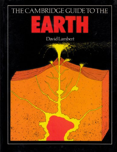 The Cambridge Guide to the Earth By David Lambert