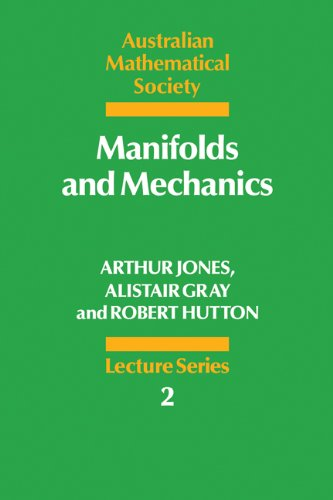 Manifolds and Mechanics By Arthur Jones
