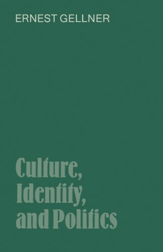 Culture, Identity, and Politics By Ernest Gellner