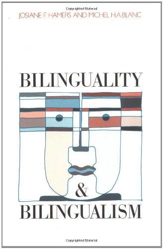 Bilinguality and Bilingualism By Josiane F. Hamers