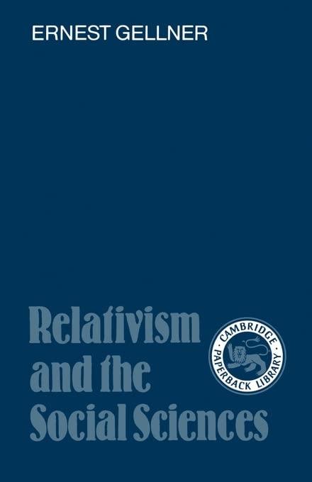Relativism and the Social Sciences By Ernest Gellner