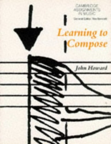 Learning to Compose By John Howard
