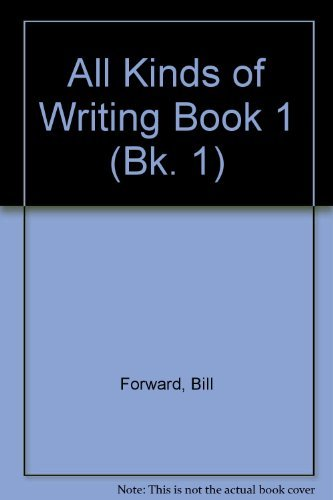 All Kinds of Writing Book 1 By Bill Forward
