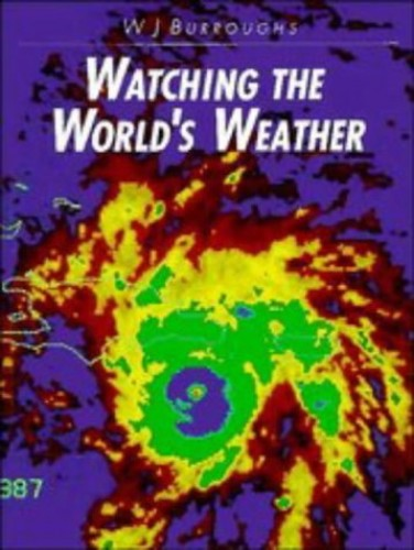 Watching the World's Weather By William James Burroughs