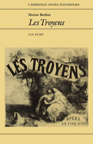 Hector Berlioz: Les Troyens By Ian Kemp