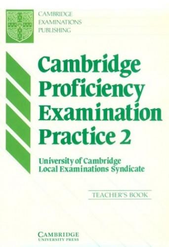 Cambridge Proficiency Examination Practice 2 Teacher's book By University of Cambridge Local Examinations Syndicate