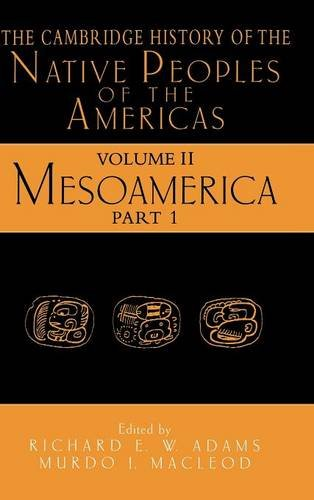 The Cambridge History of the Native Peoples of the Americas By Richard E. W. Adams