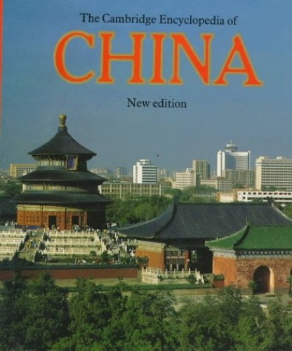 The Cambridge Encyclopedia of China (Cambridge World Encyclopedias) By Edited by Brian S. Hook