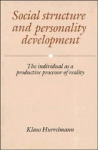 Social Structure and Personality Development By Klaus Hurrelmann