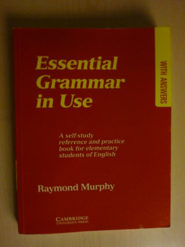 Essential Grammar in Use with Answers: A Self-Study Reference and Practice Book for Elementary Students of English by Raymond Murphy
