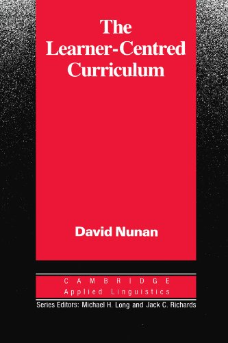 The Learner-centred Curriculum: A Study in Second Language Teaching by David Nunan