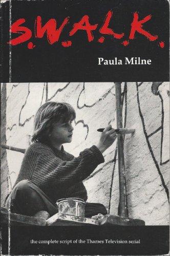 S.W.A.L.K. By Paula Milne