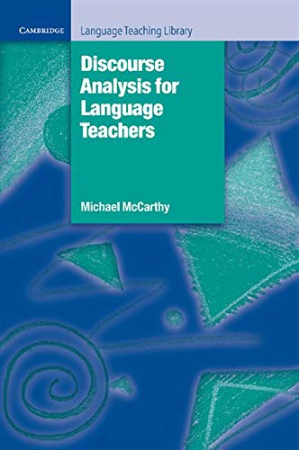 Discourse Analysis for Language Teachers (Cambridge Language Teaching Library) By Michael McCarthy