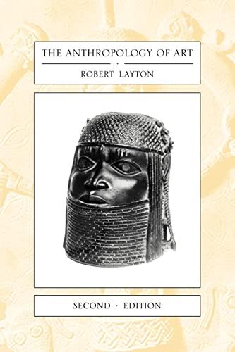 The Anthropology of Art By Robert Layton (University of Durham)