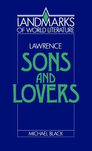 Lawrence: Sons and Lovers By Michael Black