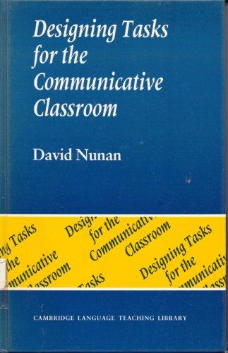 Designing Tasks for the Communicative Classroom By David Nunan